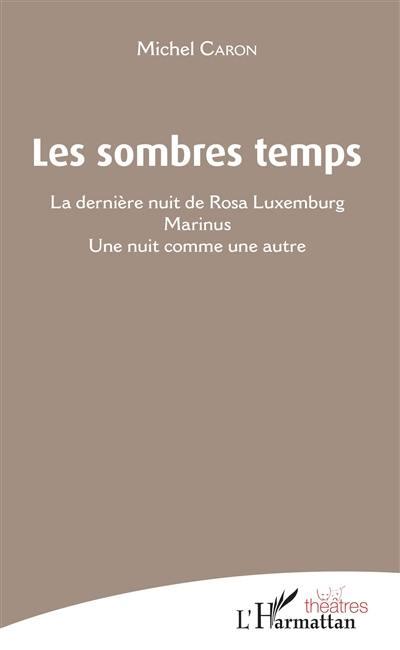 Les sombres temps, La dernière nuit de Rosa Luxemburg