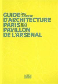 Guide d'architecture, Paris, 1900-2008