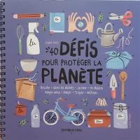 40 défis pour protéger la planète