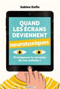 Quand les écrans deviennent neurotoxiques