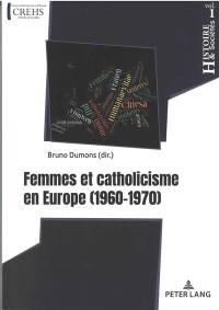 Femmes et catholicisme en Europe (1960-1970)