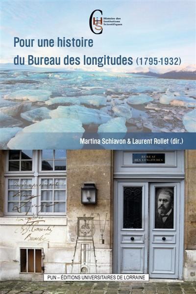 Pour une histoire du Bureau des longitudes (1795-1932)