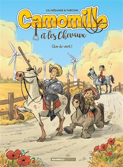 Camomille et les chevaux. Volume 7, Que du vent !