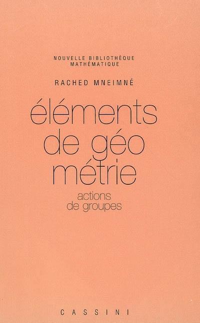 Eléments de géométrie. Volume 1, Actions de groupes