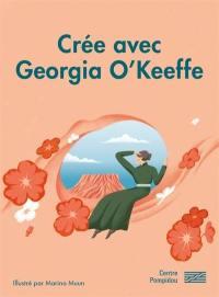 Crée avec Georgia O'Keeffe