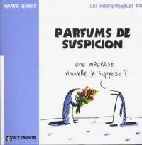 Les indégivrables. Volume 4, Parfums de suspicion
