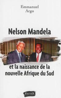 Nelson Mandela et la naissance de la nouvelle Afrique du Sud