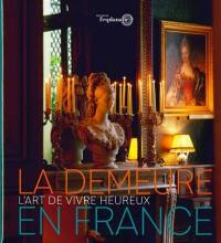 L'art de vivre heureux, la demeure en France