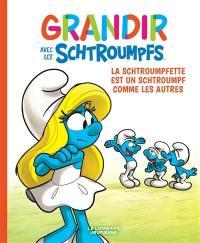Grandir avec les Schtroumpfs. Volume 4, La Schtroumpfette est un Schtroumpf comme les autres