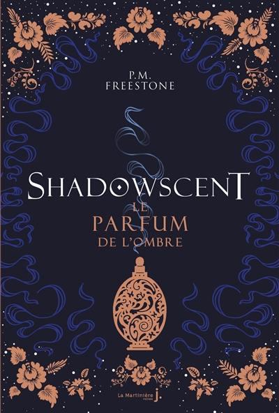 Shadowscent. Volume 1, Le parfum de l'ombre