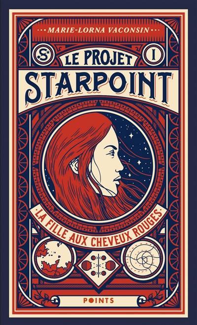 Le projet Starpoint. Volume 1, La fille aux cheveux rouges