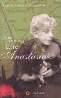 Je ne veux pas être Anastasia