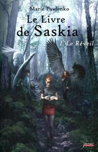 Le livre de Saskia. Volume 1, Le réveil