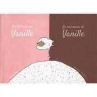 Die Geburt von Vanille = La naissance de Vanille