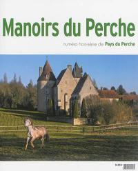 Pays du Perche, hors série. n° 6, Manoirs du Perche
