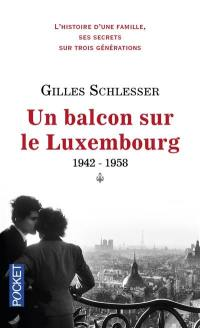 Saga parisienne. Volume 1, Un balcon sur le Luxembourg