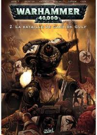 Warhammer 40.000. Vol. 2. La bataille de Carrion Gulf