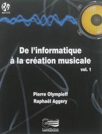 De l'informatique à la création musicale. Volume 1,