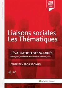 Liaisons sociales. Les thématiques, n° 87. L'évaluation des salariés : quels enjeux ? Quelle méthode choisir ? Comment la mettre en place ?
