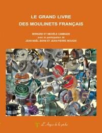 Le grand livre des moulinets français