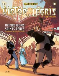Les enquêtes de Victor Legris. Mystère rue des Saints-Pères