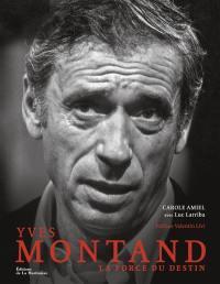 Yves Montand : la force du destin