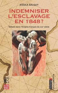 Indemniser l'esclavage en 1848 ?
