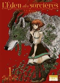 L'éden des sorcières. Vol. 1