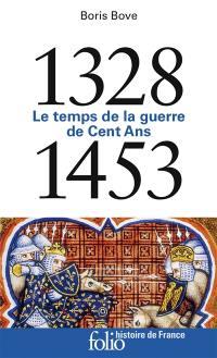 Le temps de la guerre de Cent Ans