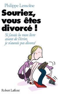 Souriez, vous êtes divorcé