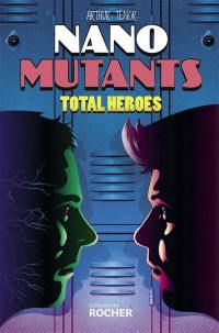 Nano-mutants. Volume 2, Total heroes
