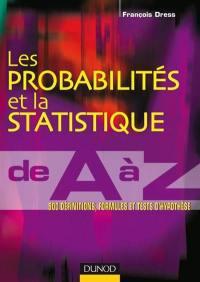 Les probabilités et la statistique de A à Z