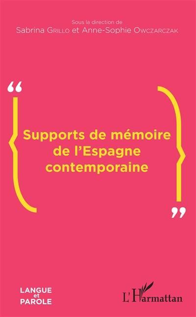 Supports de mémoire de l'Espagne contemporaine
