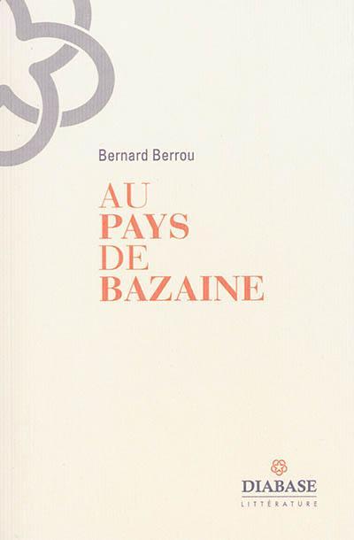 Au pays de Bazaine