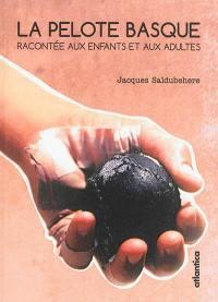 La pelote basque racontée aux enfants et aux adultes