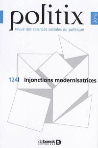 Politix. n° 124, Injonctions modernisatrices
