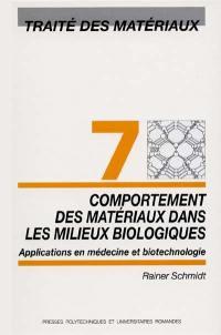 Traité des matériaux. Volume 7, Comportements des matériaux dans les milieux biologiques