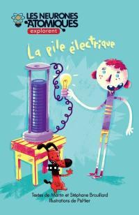 Les neurones atomiques explorent..., La pile électrique