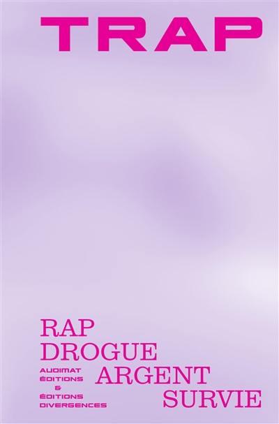 Trap : rap, drogue, argent, survie