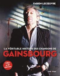 La véritable histoire des chansons de Gainsbourg