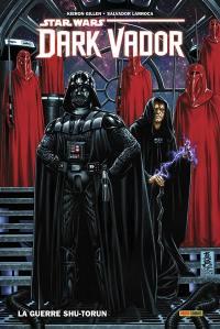 Dark Vador. Volume 2, La guerre Shu-Torun