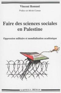 Faire des sciences sociales en Palestine