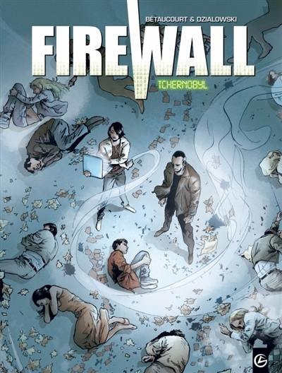 Firewall. Volume 1, Tchernobyl