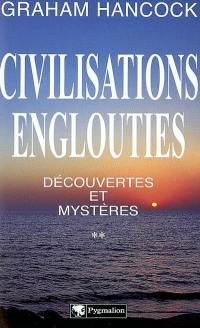Civilisations englouties. Volume 2,