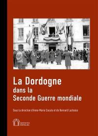 La Dordogne dans la Seconde Guerre mondiale