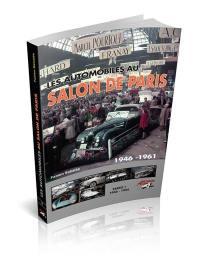 Les automobiles au Salon de Paris. Volume 1, 1946-1954