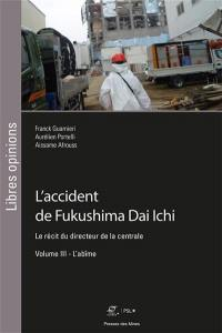 L'accident de Fukushima Dai Ichi. Volume 3, L'abîme