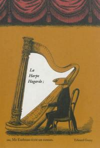 La harpe hagarde ou Mr Earbass écrit un roman