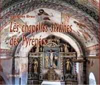Les chapelles sixtines des Pyrénées