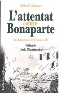 L'attentat contre Bonaparte : rue Saint-Nicaise 24 décembre 1800